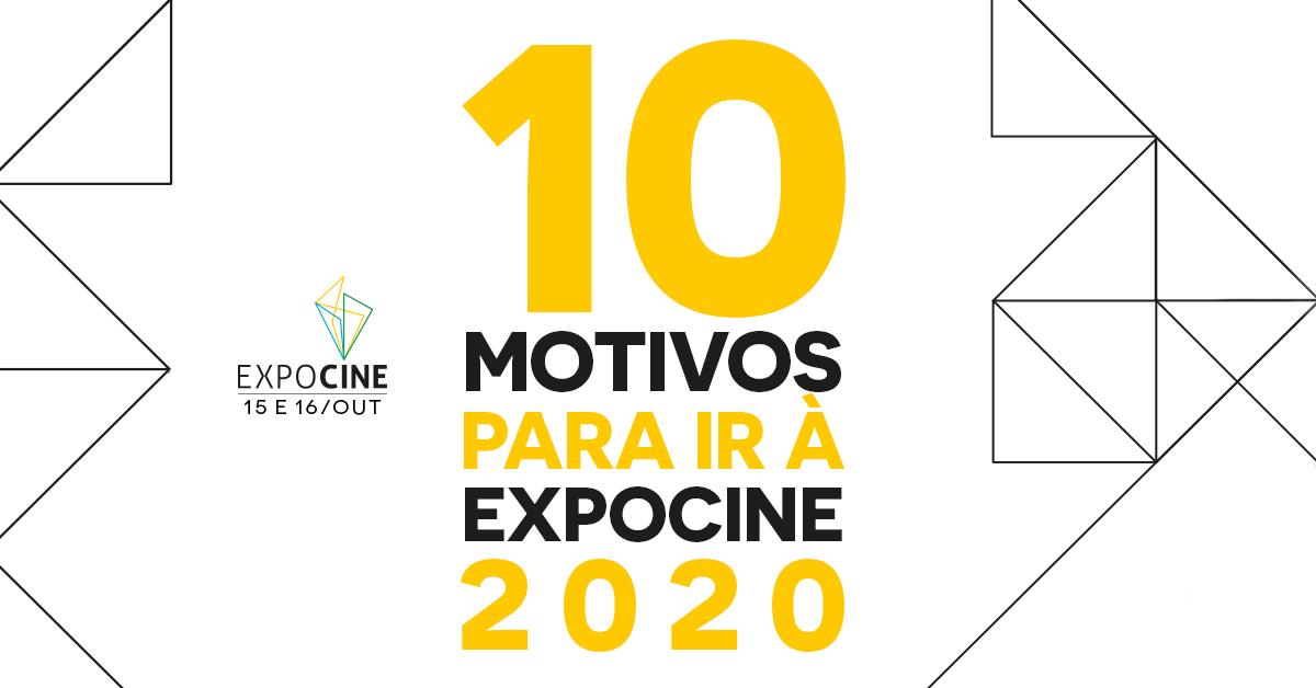 10 motivos para ir à EXPOCINE 2020